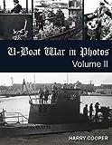U-Boat War in Photos (Vol. II)