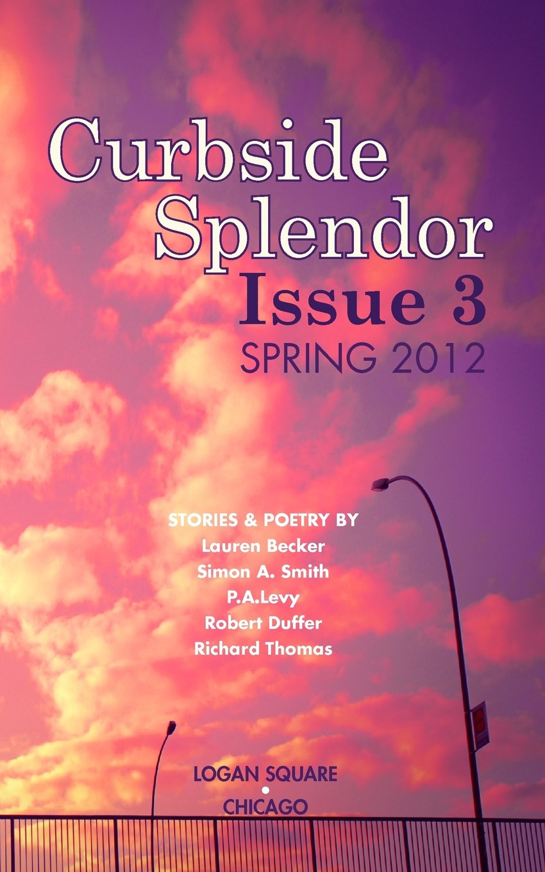 Read Online Curbside Splendor Issue 3: Spring 2012 PDF