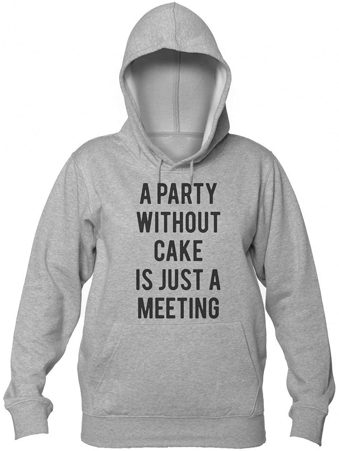 A Party Without Cake Is Just A Meeting Women's Hooded Sweatshirt Small