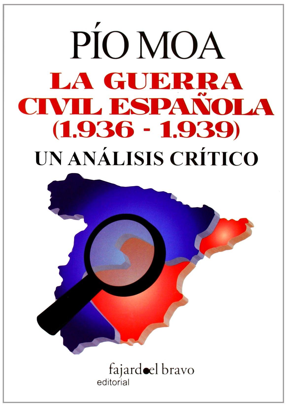 La Guerra Civil Española (1936-1939): Amazon.es: Moa, Pio: Libros
