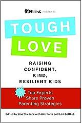 toughLOVE: Raising Confident, Kind, Resilient Kids Paperback