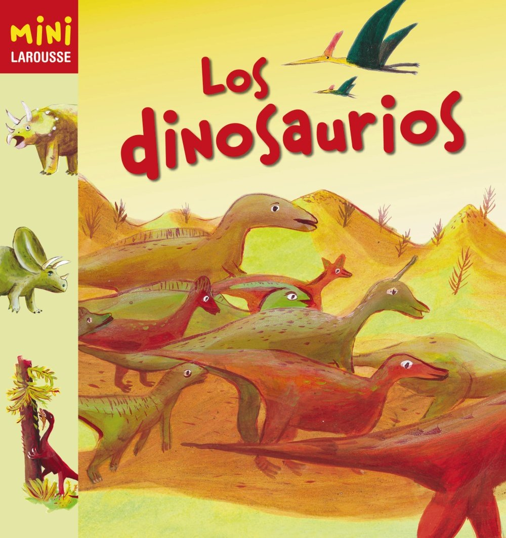 Los Dinosaurios Larousse - Infantil / Juvenil - Castellano - A Partir De 5/6  Años - Colección Mini Larousse: Amazon.es: Aa.Vv.: Libros