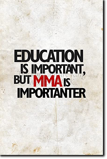 Education Is Important But Mma Is Importanter Funny Quote Poster