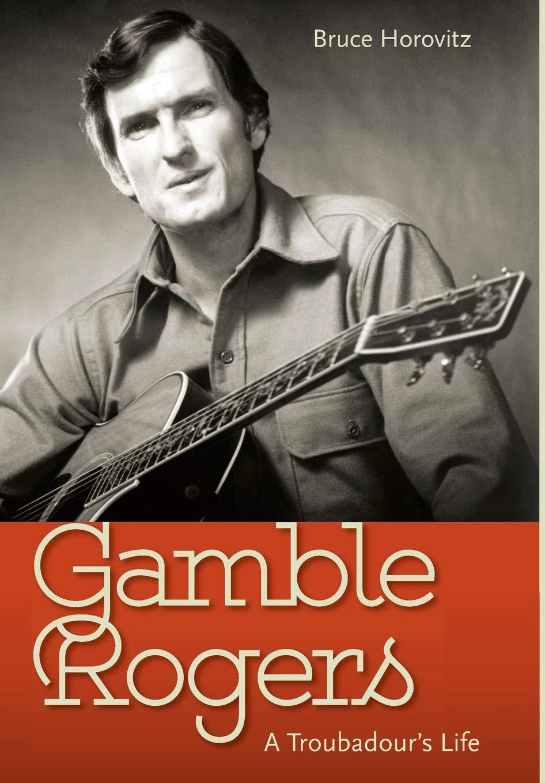 Gamble Rogers: A Troubadour's Life