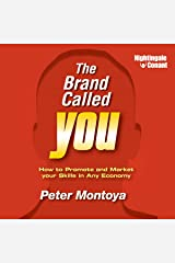 The Brand Called You: How to Promote and Market Your Skills in Any Economy Audible Audiobook