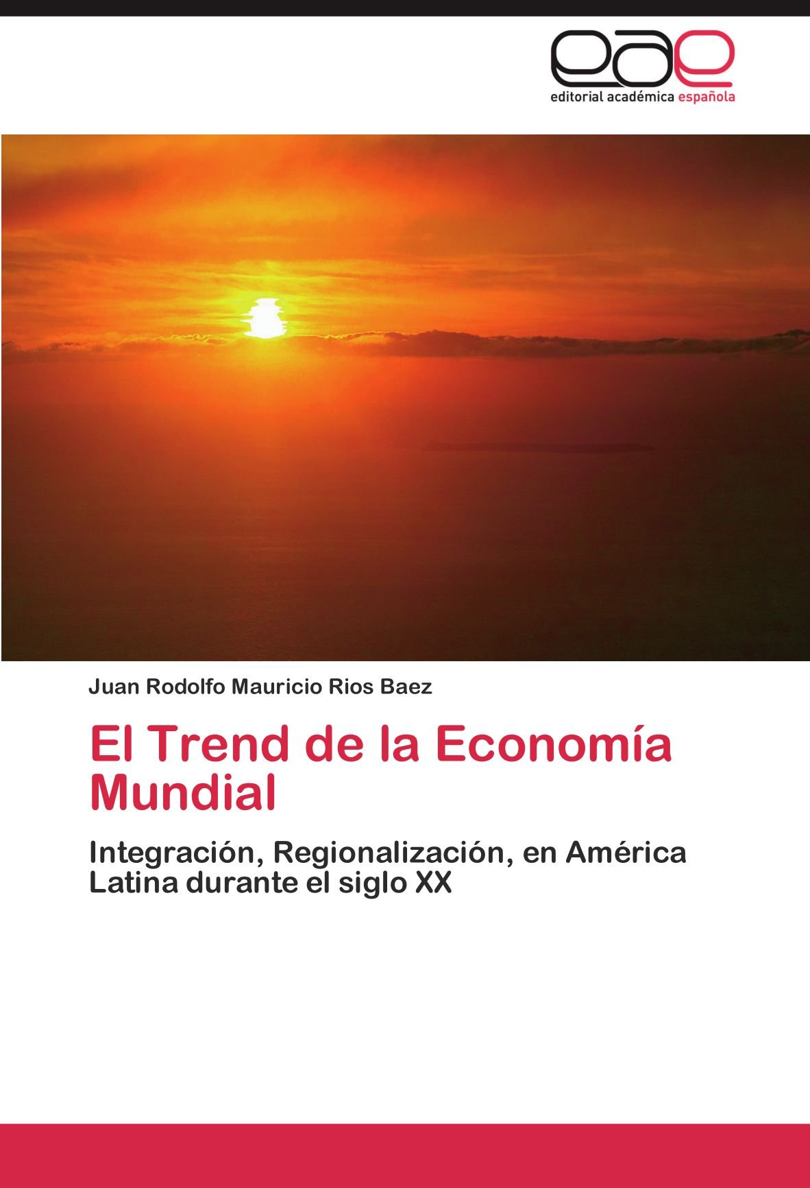El Trend de la Economía Mundial: Amazon.es: Rios Baez Juan Rodolfo Mauricio: Libros