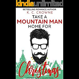 Take a Mountain Man Home for Christmas: Eight Mountain Men Romances for Your Holidays : (A Mountain Man Romance…