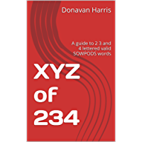 XYZ of 234: A guide to 2 3 and 4 lettered valid SOWPODS words