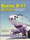 Boeing B-47 Stratojet: Startegic Air Command's Transitional Bomber