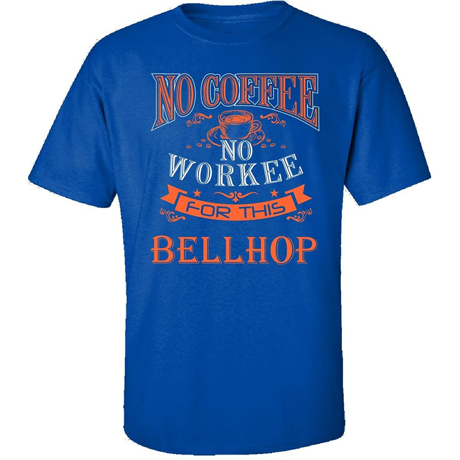 No Coffee No Workee For This Bellhop - Adult Shirt