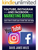 Youtube, Instagram and Facebook Marketing Bundle :  Learn how to build your brand fast and easy