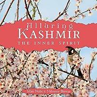 Alluring Kashmir: The Inner Spirit