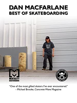 Skate Film Dan MacFarlane Best Of Skateboarding