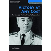 Victory at Any Cost: The Genius of Viet Nam's Gen. Vo Nguyen Giap (The Warriors)