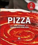 La pizza. Una grande tradizione italiana