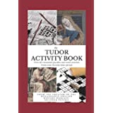 The Tudor Activity Book: Over 40 crosswords, word searches, and mazes from your favorite period!