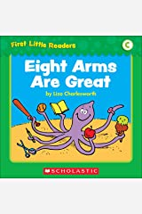 First Little Readers: Eight Arms Are Great (Level C) Kindle Edition