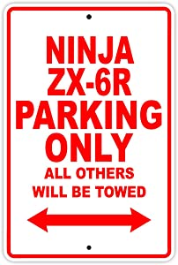 """KAWASAKI NINJA ZX-6R Parking Only All Others Will Be Towed Motorcycle Bike Super Bike Chopper Novelty Garage Aluminum 8""""x12"""" Sign Plate"""