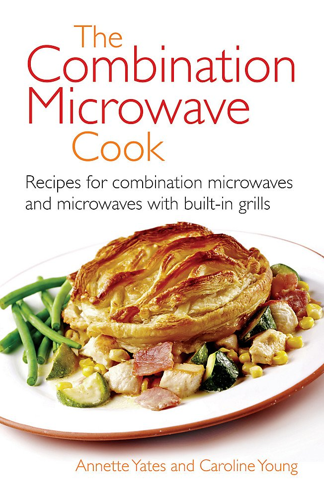Download The Combination Microwave Cook: Recipes for Combination Microwaves and Microwaves With Built-In Grills pdf epub