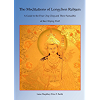 The Meditations of Longchen Rabjam: A Guide to the Four Chog Zhag and Three Samadhis of the Chöying Dzöd (English Edition)