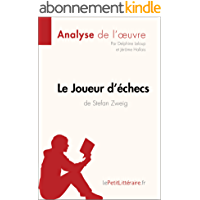 Le Joueur d'échecs de Stefan Zweig (Analyse de l'oeuvre): Comprendre la littérature avec lePetitLittéraire.fr (Fiche de lecture)