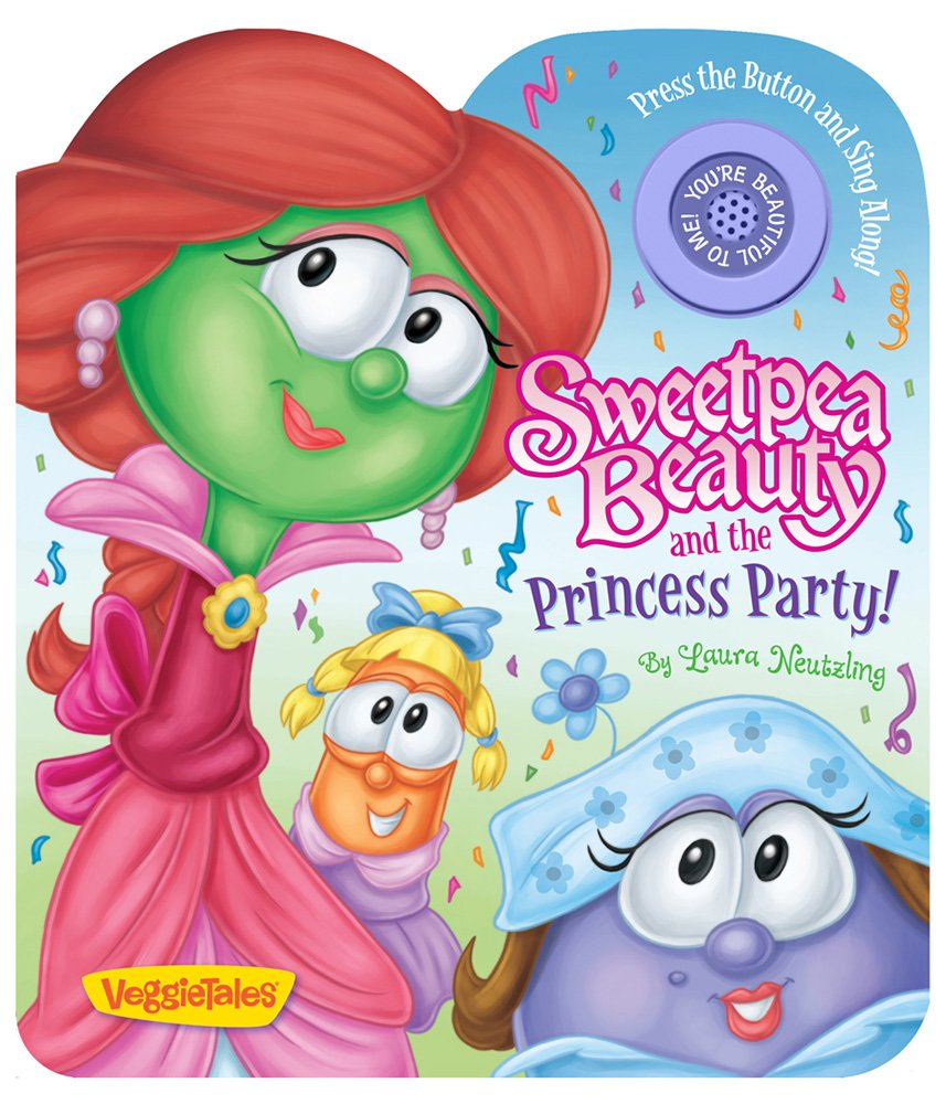 Sweetpea Beauty and the Princess Party! (A VeggieTales Book)