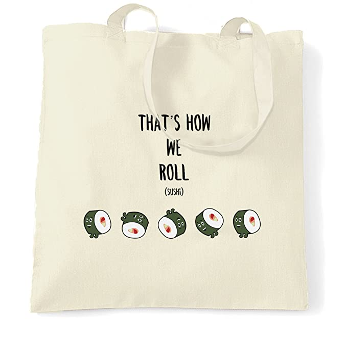 c2f622cf0926 Funny Food Tote Bag That s How We Sushi Roll Pun Slogan Natural One Size