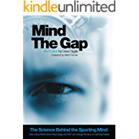Mind The Gap - The Science Behind The Sporting Mind: How Using Performance Psychology and NLP Can Change the Face of…