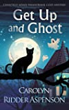 Get Up and Ghost: A Chantilly Adair Paranormal Cozy Mystery (The Chantilly Adair Paranormal Cozy Mystery Series)