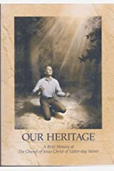 Our Heritage: A Brief History of The Church of Jesus Christ of Latter-day Saints Paperback