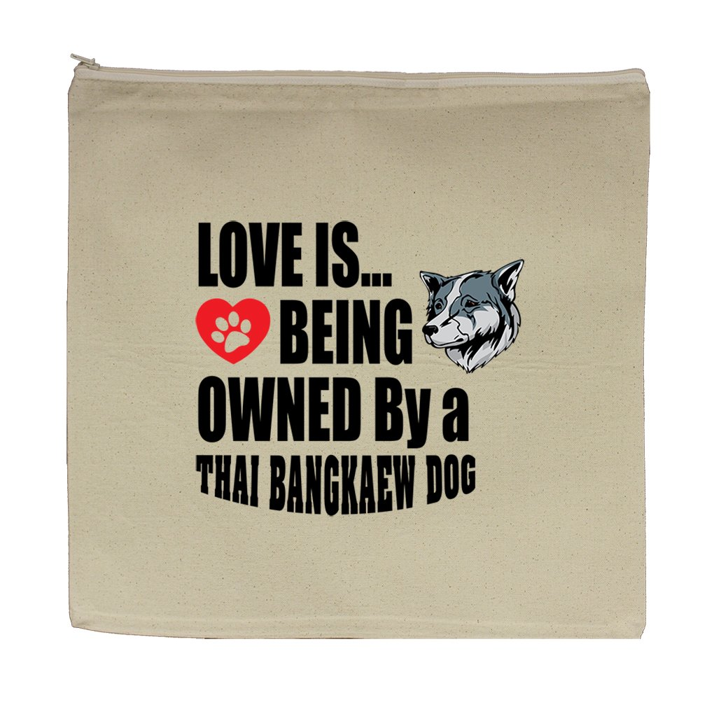 Canvas Zipper Pouch Bag 5.5''X7.5'' Love Is Being Owned Thai Bangkaew Dogdog by Style in Print