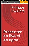 Présenter en live et en ligne
