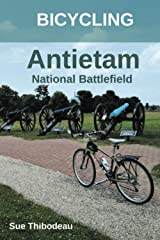 Bicycling Antietam National Battlefield: The Cyclist's Civil War Travel Guide Paperback