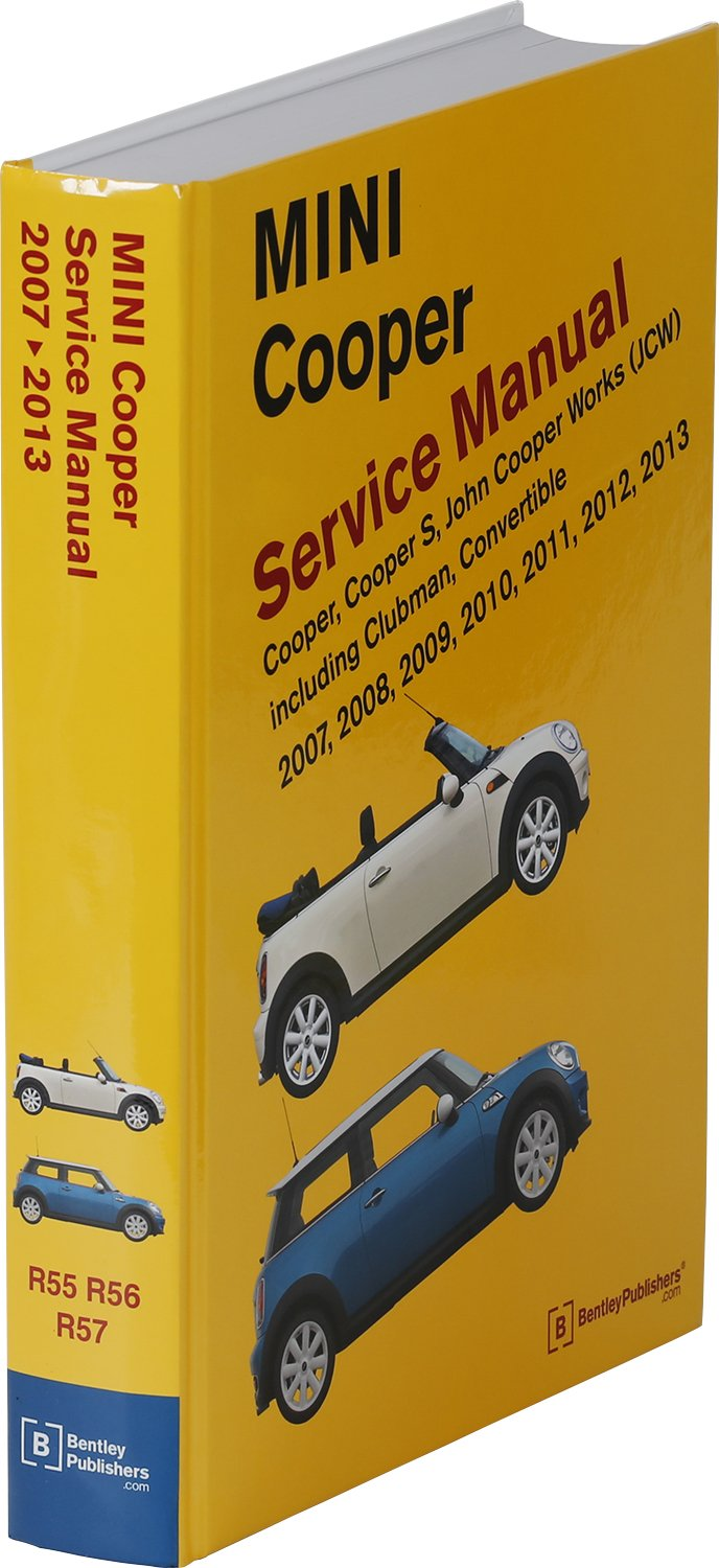 MINI Cooper (R55, R56, R57) Service Manual: 2007, 2008, 2009, 2010, 2011, 2012, 2013 by Bentley Publishers