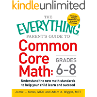 The Everything Parent's Guide to Common Core Math Grades 6-8: Understand the New Math Standards to Help Your Child Learn and Succeed (Everything®)