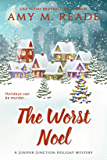The Worst Noel (The Juniper Junction Holiday Mystery Series Book 1)