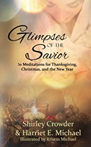 Glimpses of the Savior: 50 Meditations for Thanksgiving, Christmas, and the New Year