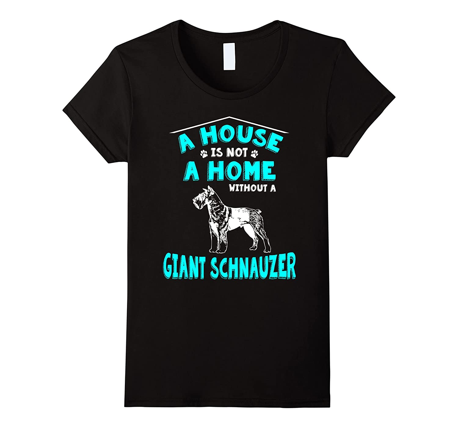 Just A House Without My Giant Schnauzer T-Shirt