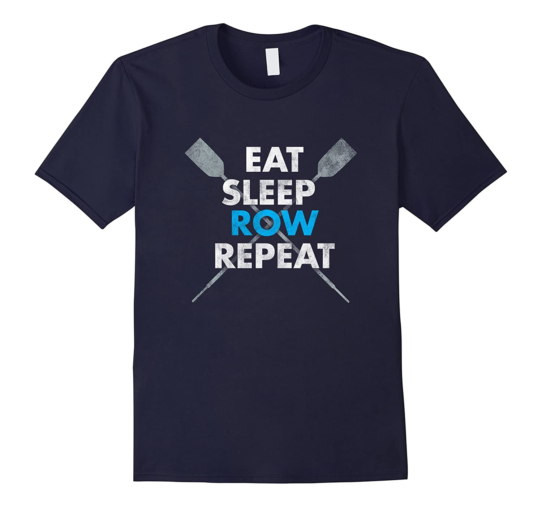 EAT SLEEP ROW REPEAT Crew Rowing Shirt-RT