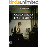 Como Ler as Escrituras, por C. H. Spurgeon