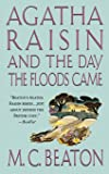 Agatha Raisin and the Day the Floods Came: An Agatha Raisin Mystery