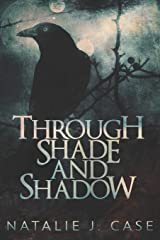 Through Shade And Shadow: Large Print Edition (Shades And Shadows) Paperback