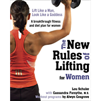 The New Rules of Lifting for Women: Lift Like a Man, Look Like a Goddess (English Edition)