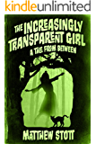 The Increasingly Transparent Girl (A Tale From Between)