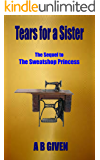 Tears for a Sister: The Sequel to The Sweatshop Princess