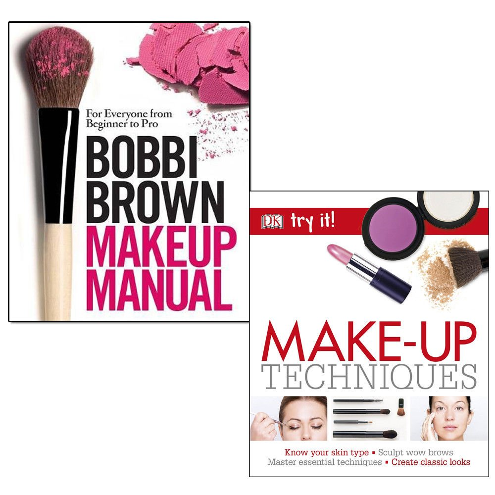 make-up techniques and bobbi brown makeup manual [hardcover] 2 books  collection set - for everyone from beginner to pro: Amazon.co.uk: DK, Bobbi  Brown: ...