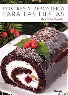 Postres y repostería para las fiestas (Spanish Edition)
