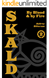 SKALD Vol II: By Blood and by Fire