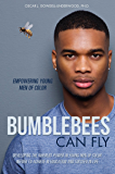 BUMBLEBEES CAN FLY: EMPOWERING YOUNG MEN OF COLOR