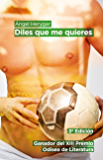 Diles que me quieres (Spanish Edition)